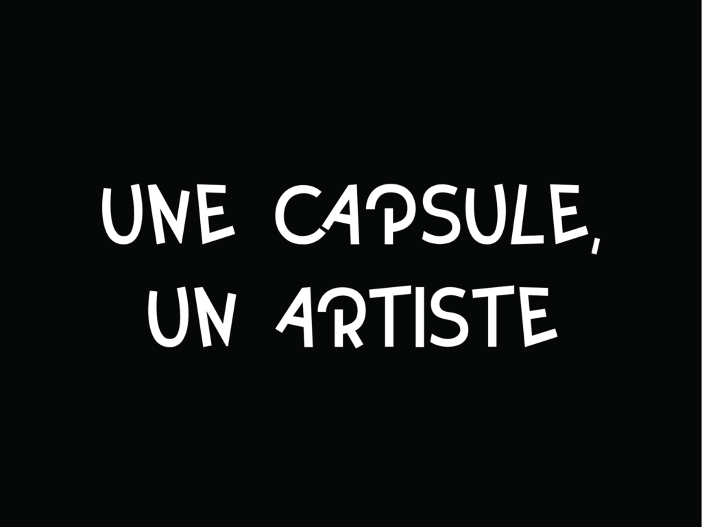 Une Capsule un Artiste