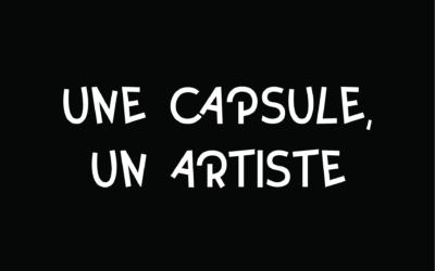 Une Capsule, un Artiste